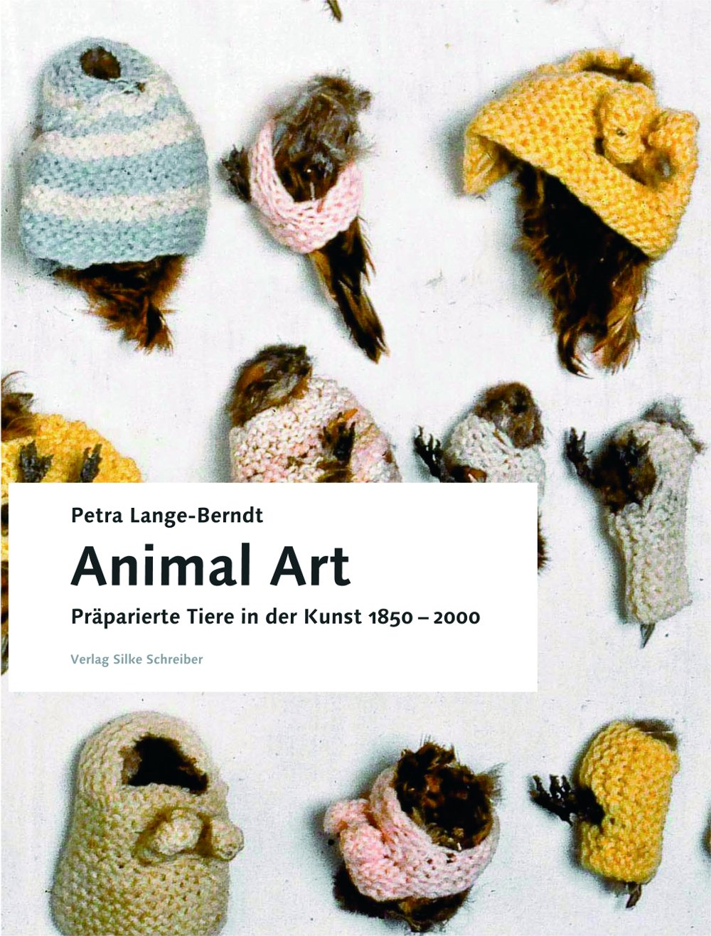 cover: Animal Art. Präparierte Tiere in der Kunst, 1850 - 2000